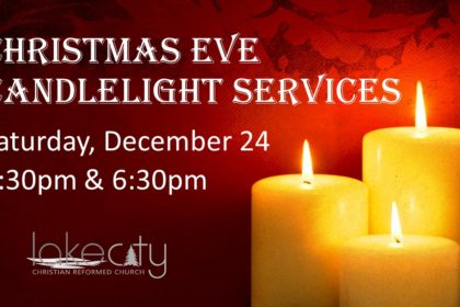 4:30pm or 6:30pm Christmas Eve Services