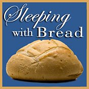 "Nov 20, 2016 ""Sleeping With Bread"""