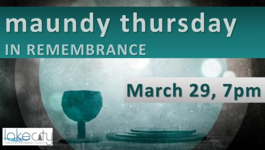 "March 29, 2018 - Maundy Thursday - ""Seeing Jesus: Remember Me"""