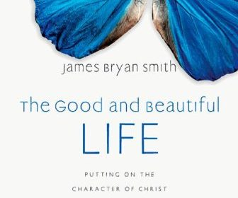 The Good and Beautiful Life - Womens' Study Group