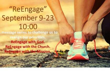 September 16, 2018 - REENGAGE WITH THE CHURCH